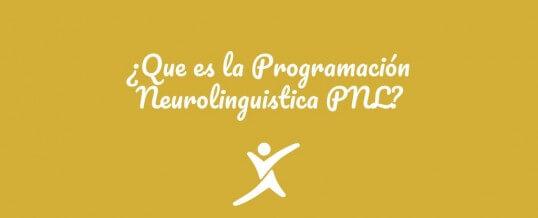 ¿Que es la programación neurolingüística (PNL)?